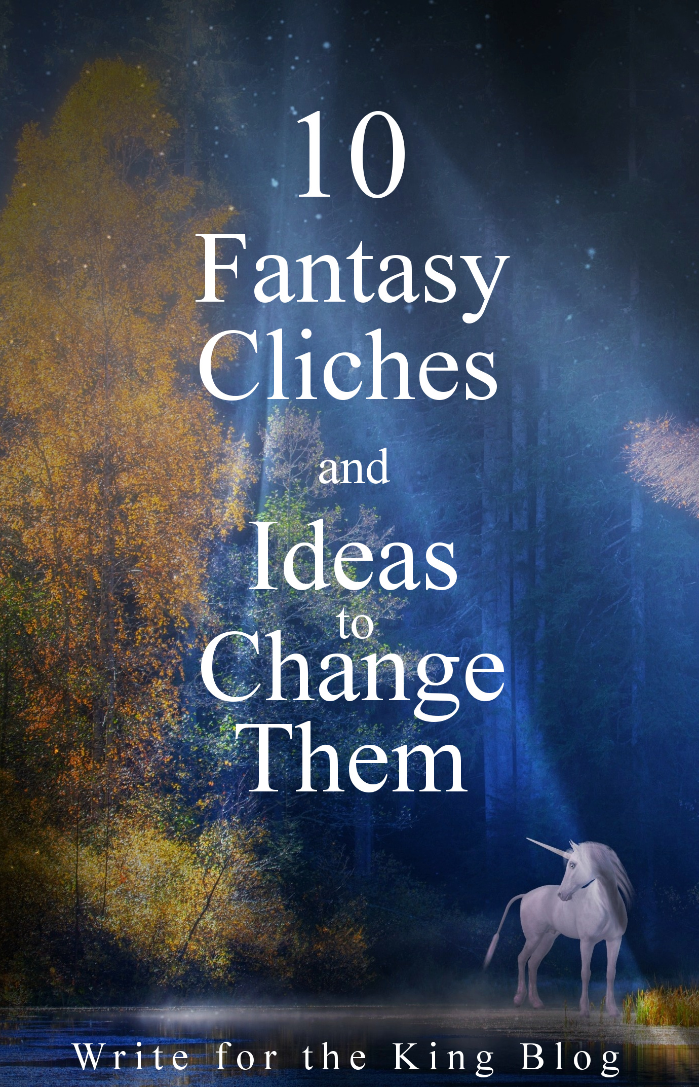 10 Fantasy Cliches And Ideas To Change Them Write For The King