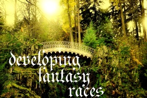 World Building: Developing Fantasy Races