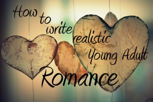 How to write realistic YA romance
