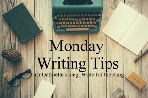 Monday Writing Tips on Write for the King
