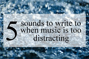 Five Alternatives to Music for Distracted Writers