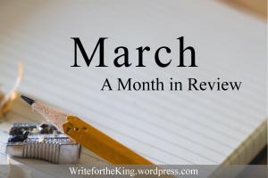 March in Review on Write for the King Blog