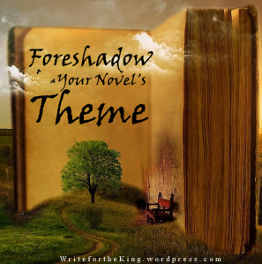 Foreshadow Your Novel's Theme