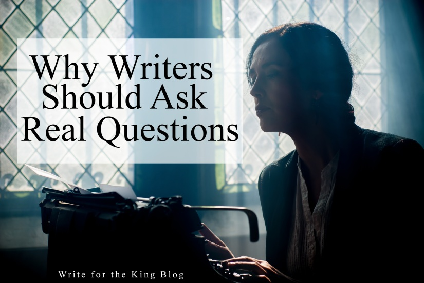 Why Writers Should Ask Real Questions