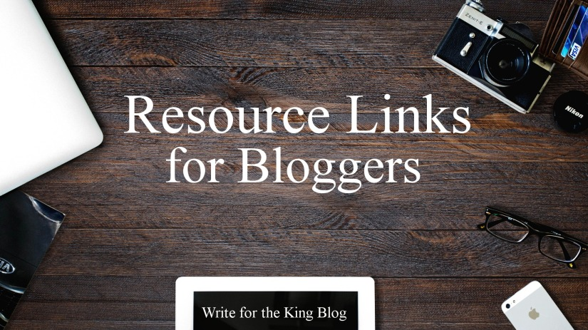Resource Links for Bloggers: Write for the King Blog