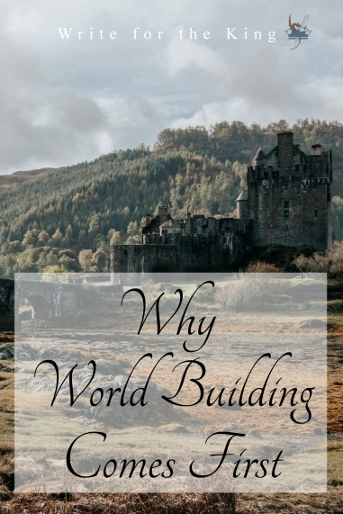 Why World Building Comes First – Write for the King